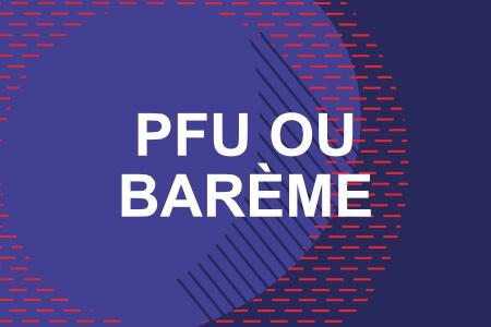 Gains financiers : comment choisir entre le barème de l'impôt sur le revenu et le PFU ?