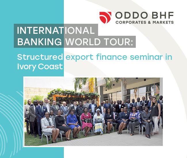 International Banking World Tour: Structured export finance seminar in Ivory Coast