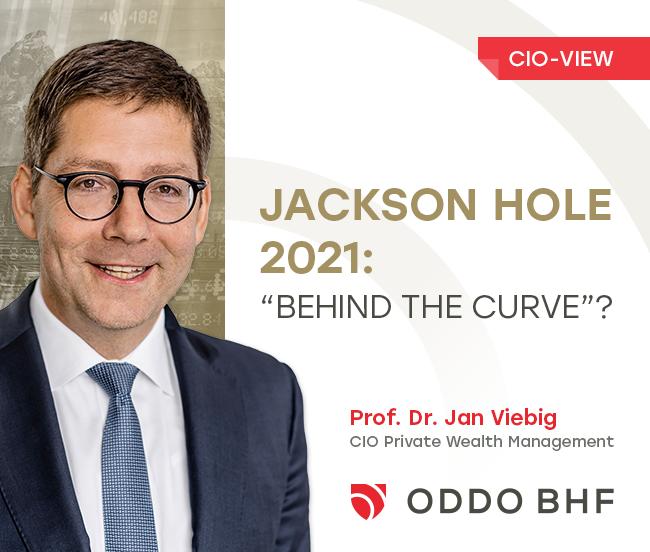 "Jackson Hole 2021: ""Behind the curve""?"